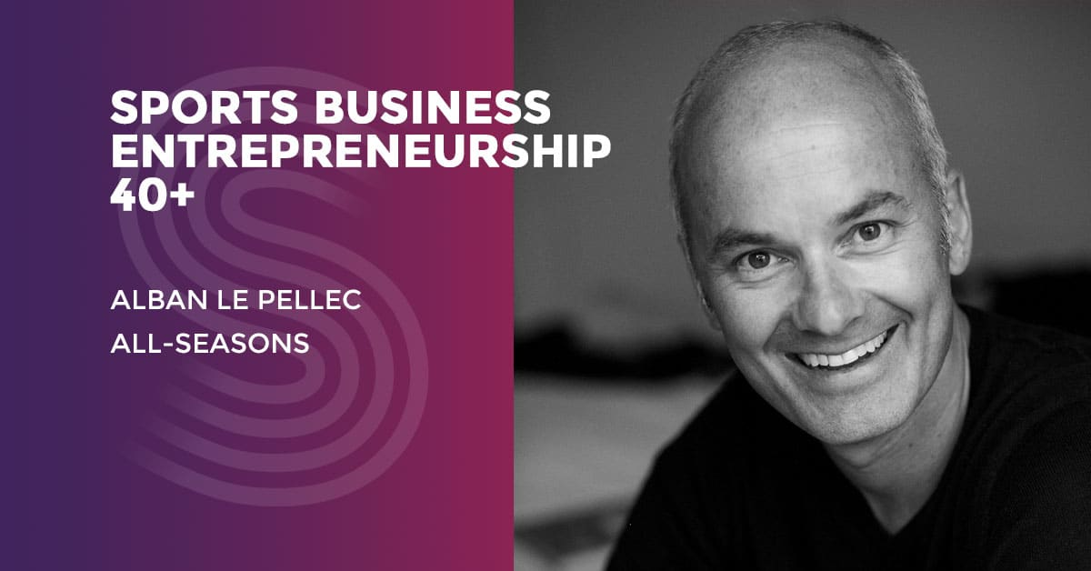 Sport Business Entrepreneurship 40+: Meet Alban Le Pellec