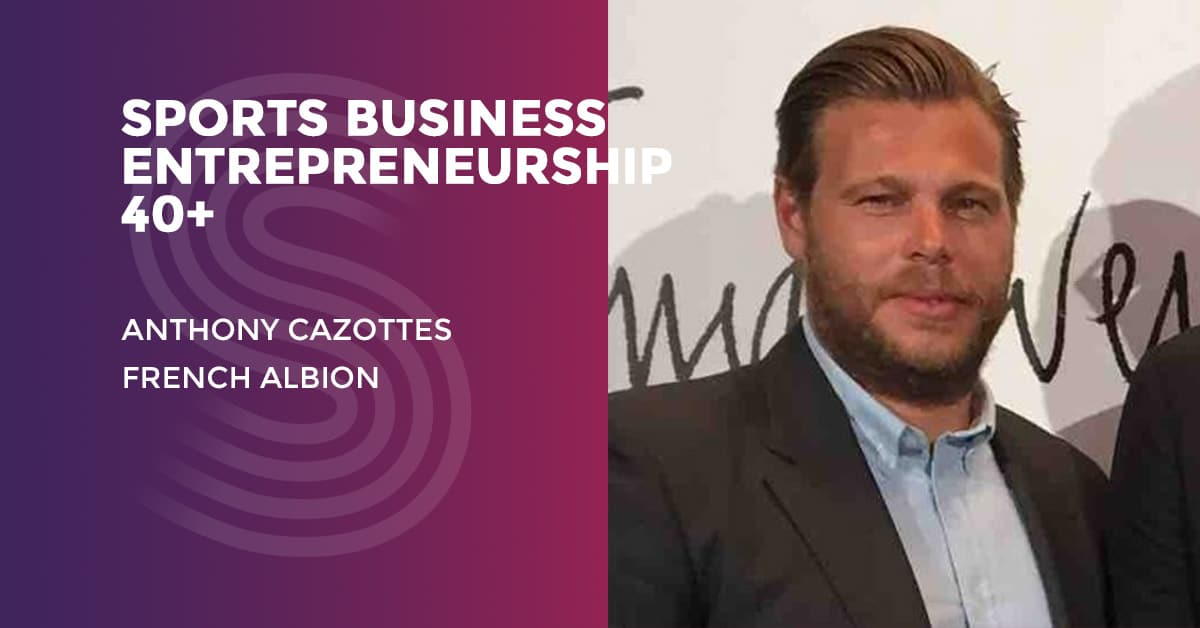 Entrepreneur over 40: Anthony Cazottes